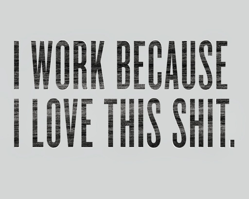 work-love-this-shit