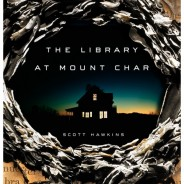 Books You Should Be Reading: THE LIBRARY AT MOUNT CHAR