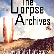 Now Available: THE CORPSE ARCHIVES