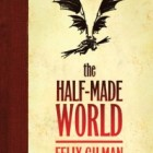 Unmade: The Half-Made World