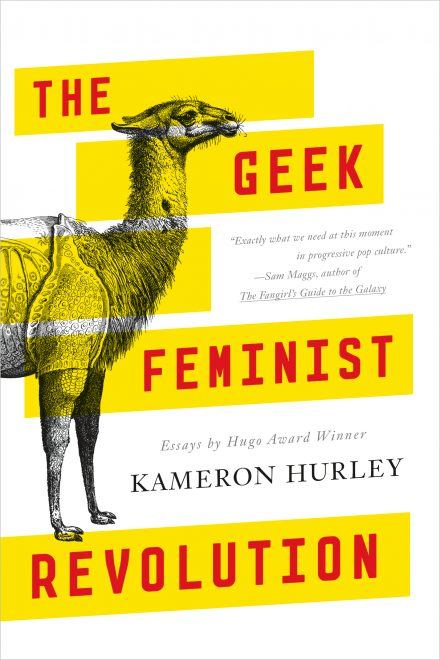 The geek feminist revolution kameron hurley the geek feminist revolution fandeluxe Image collections